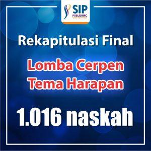 Rekapitulasi Final Lomba Cerpen Tema Harapan 1016 Naskah