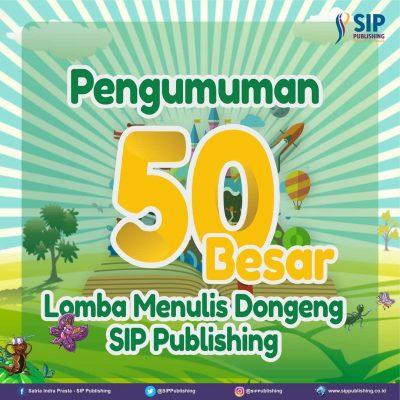 Pengumuman 50 Besar Lomba Menulis Dongeng SIP